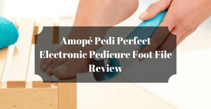 Amopé Pedi Perfect Electronic Pedicure Foot File Review