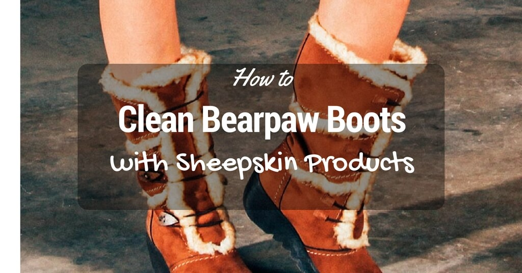How to Clean Bearpaw Boots with Sheepskin