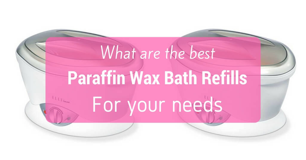 Best Paraffin Wax Bath Refill Reviews
