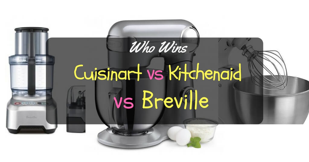 kitchenaid mixer vs cuisinart mixer 28 images  : Cuisinart vs Kitchenaid vs Breville from wallpapersist.com size 1024 x 536 jpeg 43kB