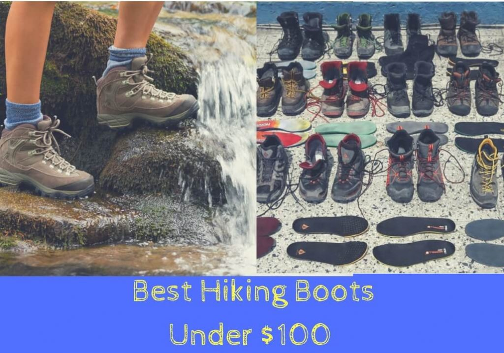 What are The Best Hiking Boots Under 100 That you need