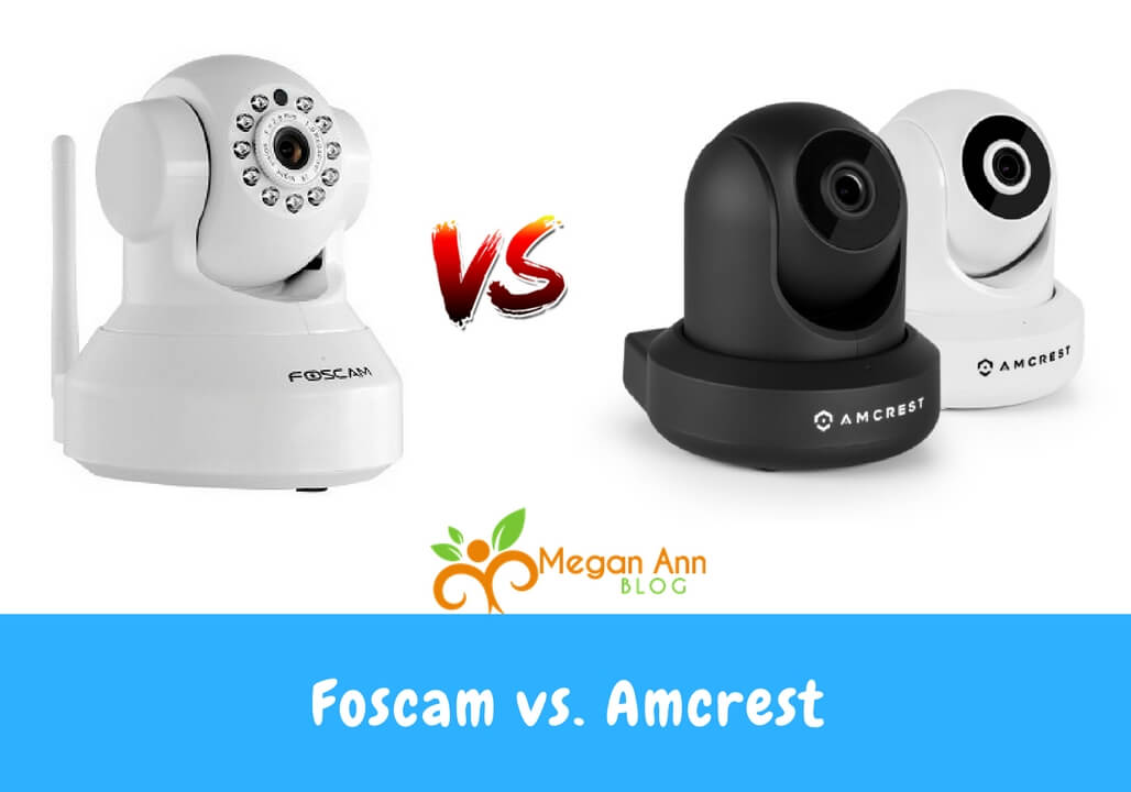 Foscam vs amcrest which home security camera should you buy Should i get a security system