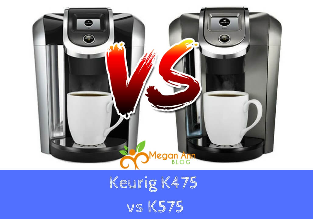 Keurig K475 vs K575 megan ann blog