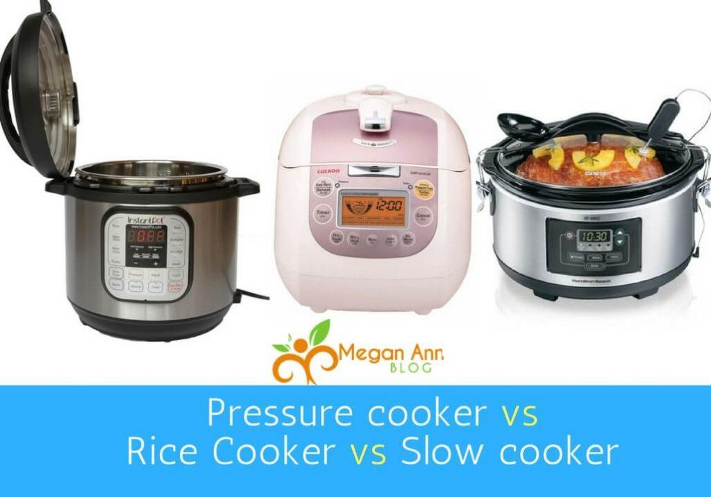 Pressure cooker vs Rice Cooker vs Slow cooker