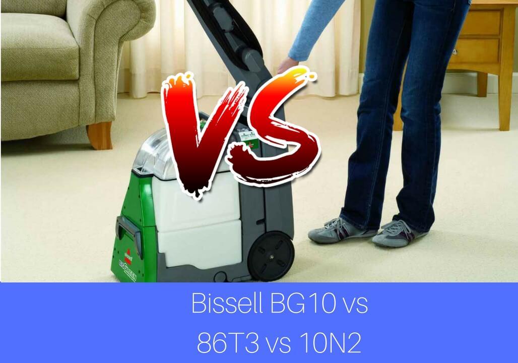 Bissell bg10 vs 86t3 vs 10N2