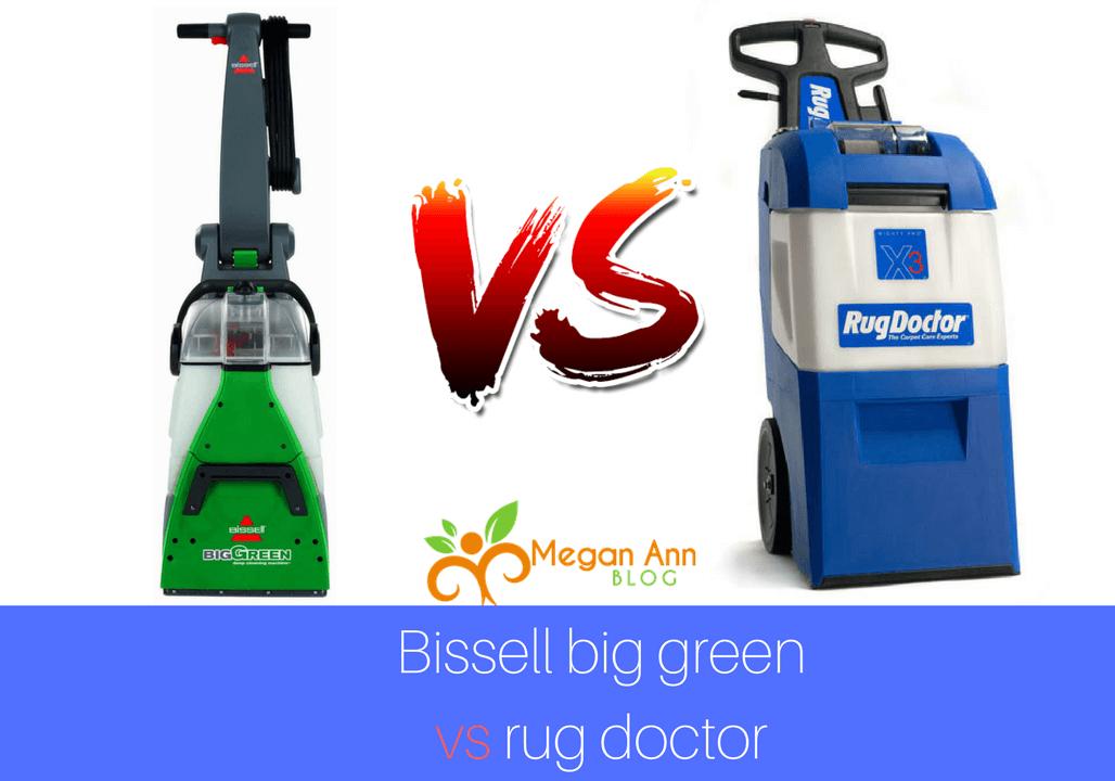 Bissell big green vs rug doctor