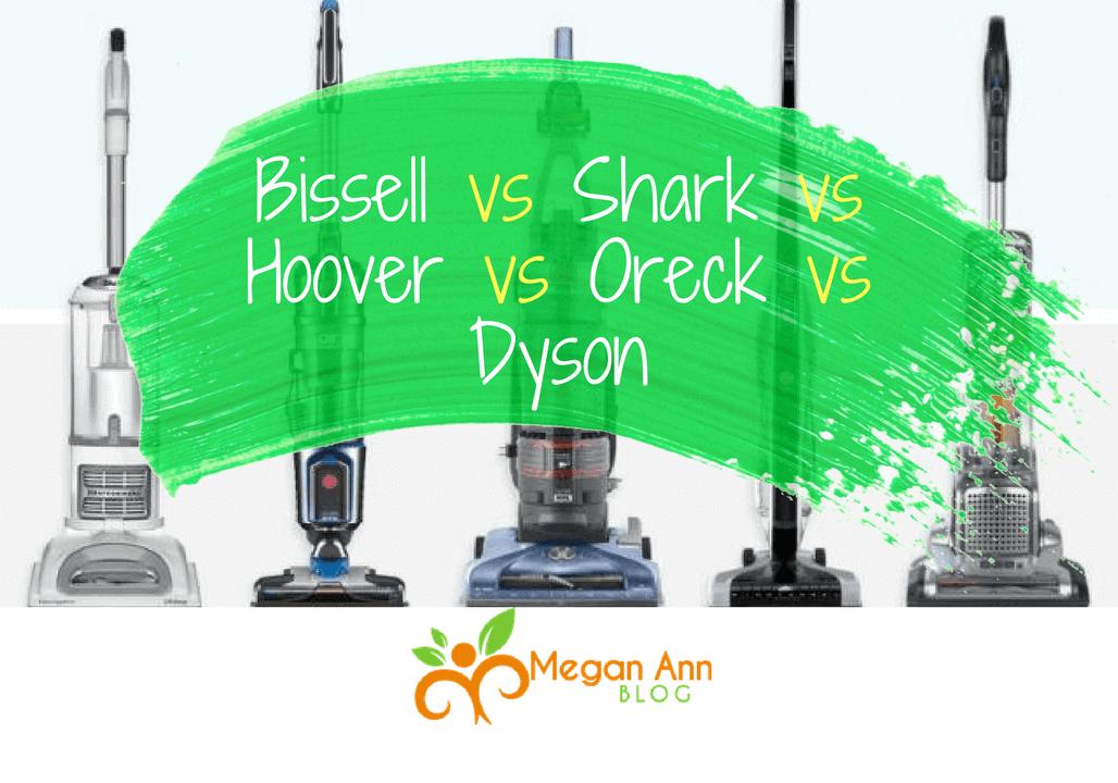 Bissell vs Shark vs Hoover vs Oreck vs Dyson new