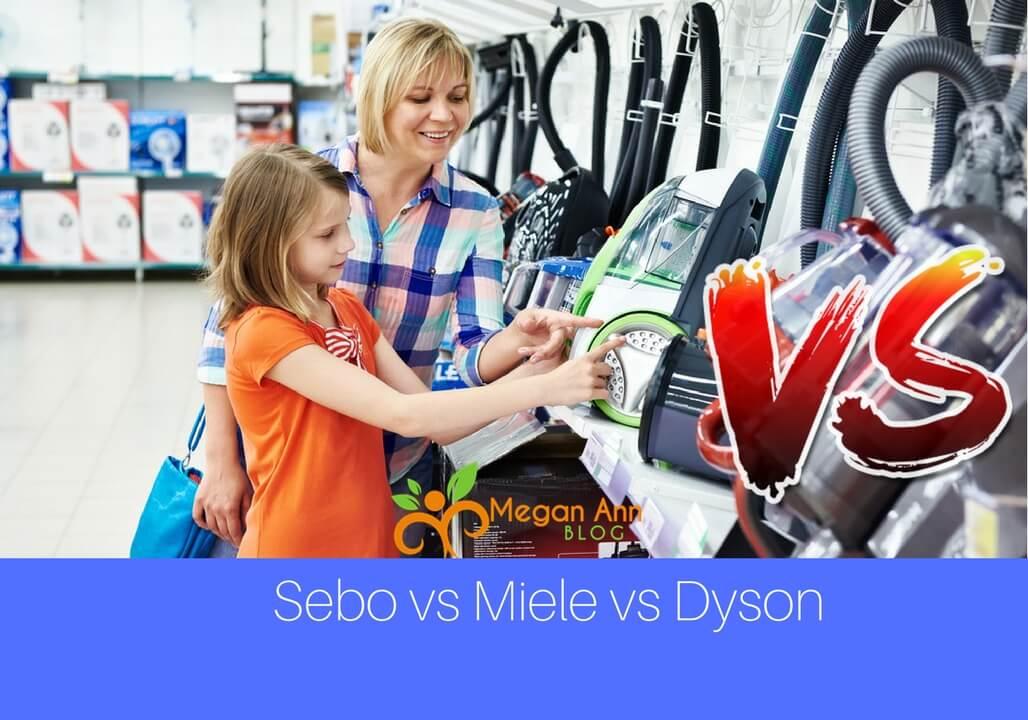 Sebo vs Miele vs Dyson