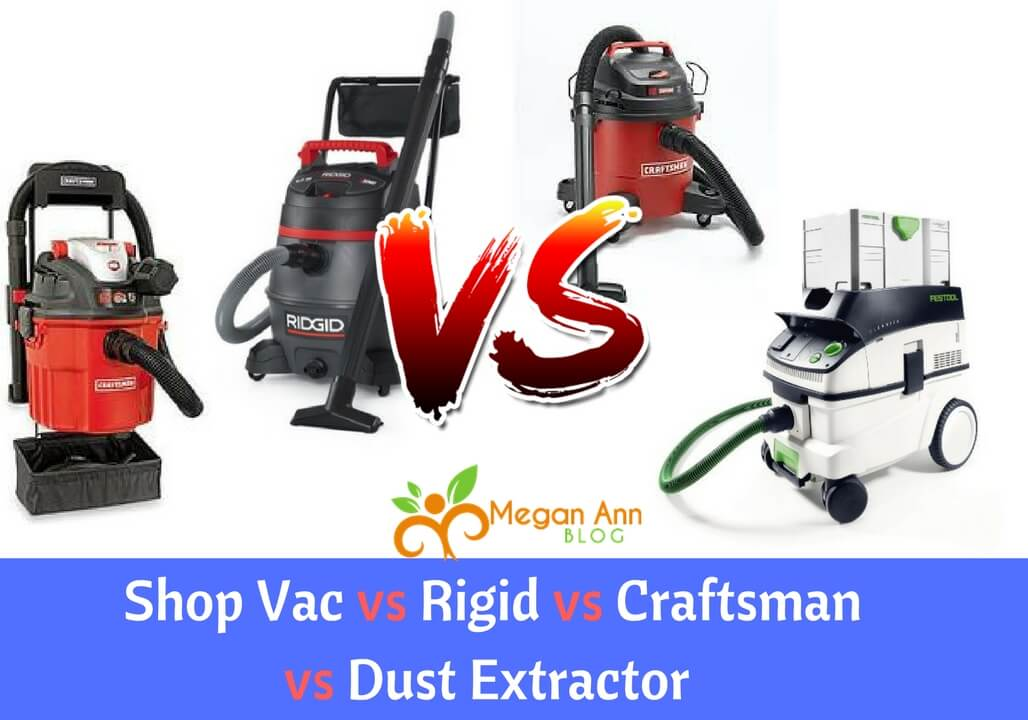 Shop Vac vs Rigid vs Craftsman vs Dust Extractor