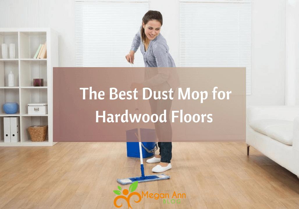 The Best Dust Mop for Hardwood Floors