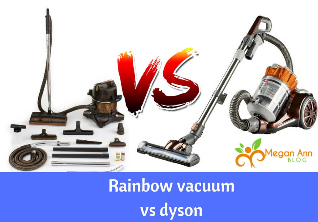 rainbow vacuum vs dyson Which Vacuum is Better