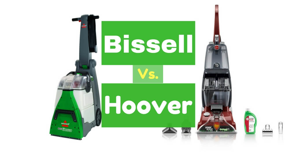 Bissell Vs Hoover The Best Carpet Cleaner For 2017