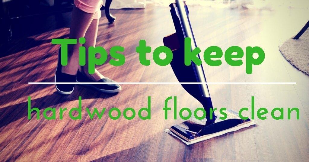 Tips to keep hardwood floors clean