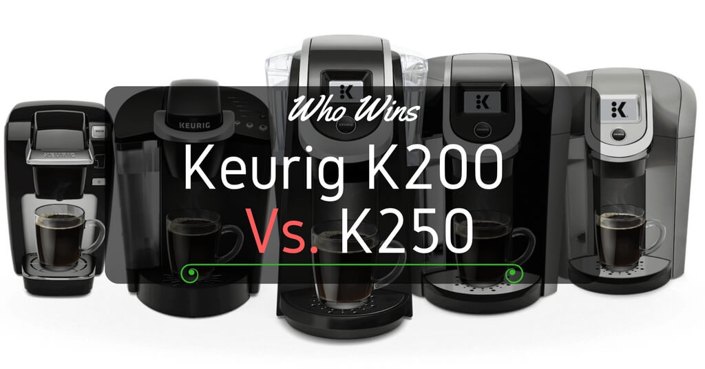Keurig K200 vs K250 -Which One Carries The Day