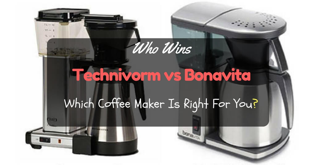Technivorm vs Bonavita - Which Coffee Maker Is Right For You?