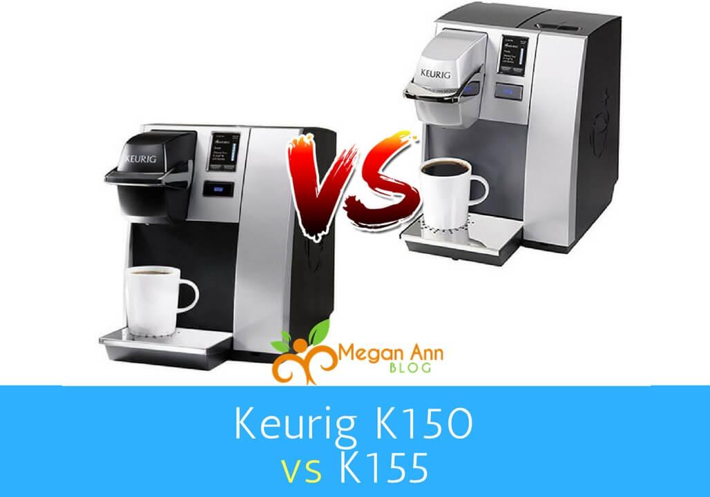 Keurig K150 vs K155 meganannblog