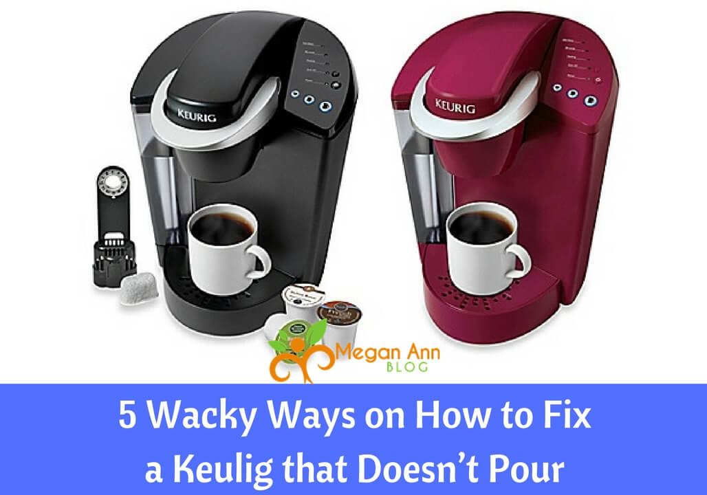 5 Wacky Ways on How to Fix a Keurig that Does not Pour